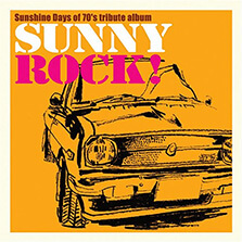 Sunshine Days of 70's tribute album SUNNY ROCK!